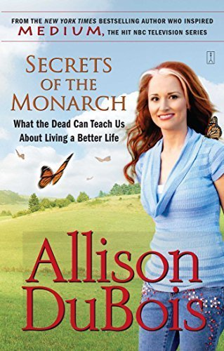 Secrets of the Monarch: What the Dead Can Teach Us About Living a Better Life Reprint edition by DuBois, Allison (2008) Taschenbuch
