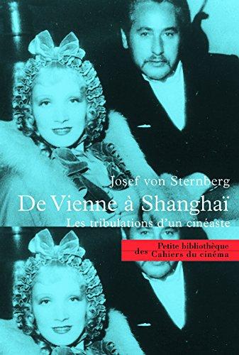 De Vienne  Shangai : Les Tribulations d'un cinaste