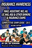 Insurance Awareness - 2: NIACL Assistant, NICL AO, LIC AAO, ADO & Other Banking & Insurance Exams (Competitive Exam Guide - 2017)
