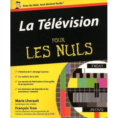 La télévision pour les nuls by Marie Lherault;François Tron(2010-04-22)