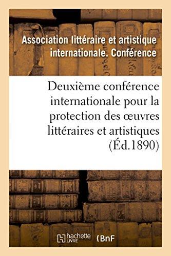 Deuxième conférence internationale pour la protection des oeuvres littéraires et artistiques,: Berne, 5-9 octobre 1889