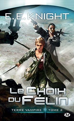 Le Choix du Félin: Terre Vampire, T2 (SCIENCE-FICTION) (French Edition)