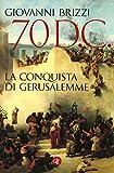 Image de 70 d. C. La conquista di Gerusalemme