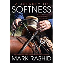 A Journey to Softness: In Search of Feel and Connection with the Horse