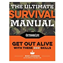 The Ultimate Survival Manual (Paperback Edition): 333 skills that will get you out alive