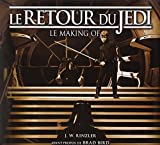 Retour du Jedi (Le) Le making of by J.W. Rinzler