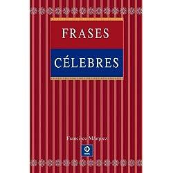 Frases célebres (Cultura y letras. Nueva edición)