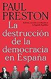 La destrucción de la democracia en España: Reforma, reacción y revolución en la Segunda República (Historia)