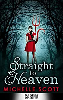 Straight To Heaven (Lilith Straight series, Book 2) by [Scott, Michelle]