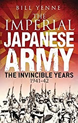 The Imperial Japanese Army: The Invincible Years 1941-42 (General Military) by Bill Yenne (2014-09-23)