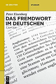 Das Fremdwort im Deutschen (De Gruyter Studium)