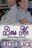 Boss Me (Rivers Edge Book 5)