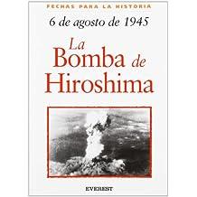 6 de agosto de 1945: La bomba de Hiroshima (Fechas para la historia)