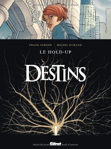 Destins, Tome 1 : Le hold-up