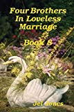 Four Brothers In Loveless Marriage Book 8