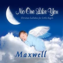 No One Like You - Christian Lullabies for Little Angels: Maxwell