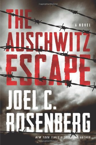 The Auschwitz Escape por Joel C Rosenberg