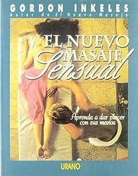 El Nuevo Masaje Sensual = The New Sensual Massage (Spanish Edition) by Gordon Inkeles (2002-07-01)
