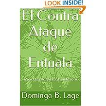 El Contra Ataque de Entuala: www.lacasaespiritual.jimdo.com (Spanish Edition)