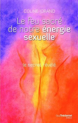 Le feu sacr de notre nergie sexuelle : Le secret rvl (1DVD)