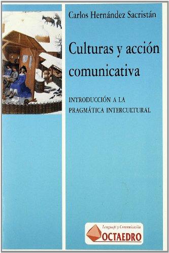 Culturas y acción comunicativas: Introducción a la pragmática intercultural (Lenguaje y comunicación) por Carlos Hernández Sacristán
