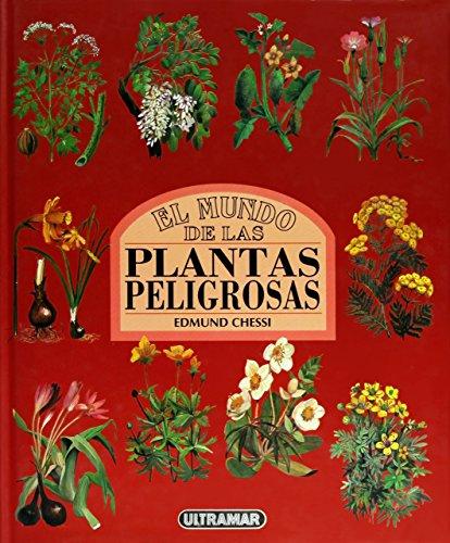 El mundo de las plantas peligrosas por Edmund Chessi
