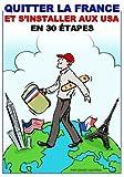 Telecharger Livres Quitter la France et s installer aux USA en 30 etapes (PDF,EPUB,MOBI) gratuits en Francaise