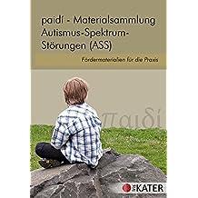 paidi - Materialsammlung Autismus-Spektrum-Störungen (ASS): Fördermaterialien für die Praxis