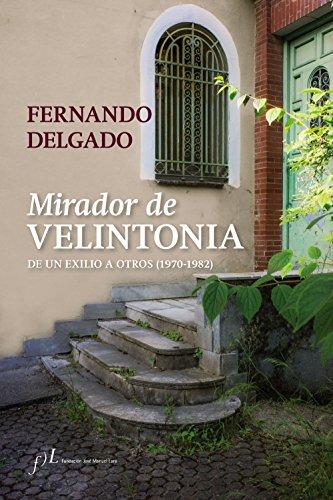 Mirador de Velintonia: De un exilio a otros (1970-1982) por Fernando Delgado