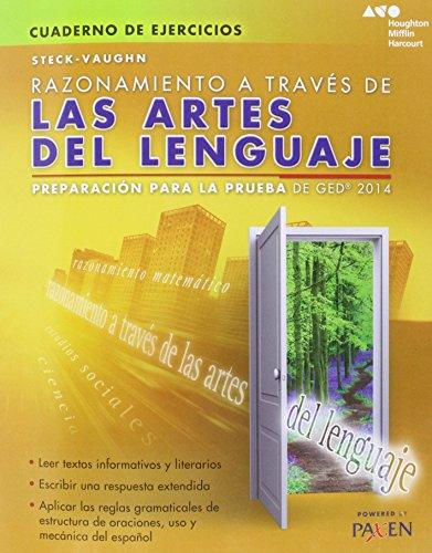 Steck-Vaughn Razonamiento a traves de las artes del lenguaje: Preparacion para la prueba de GED 2014 (Cuaderno De Ejercicios) por Steck-Vaughn