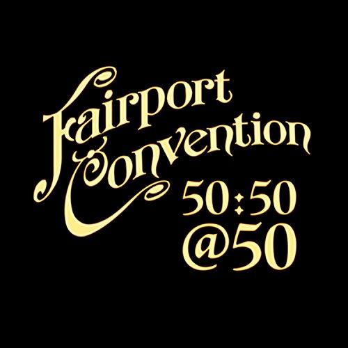 Fairport Convention 50:50@50 Test