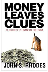 Money Leaves Clues by John S. Rhodes (2013-04-22)