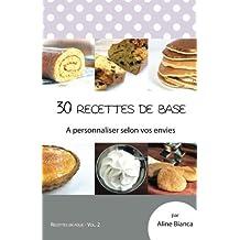 30 recettes de base: A personnaliser selon vos envies (Recettes en folie)