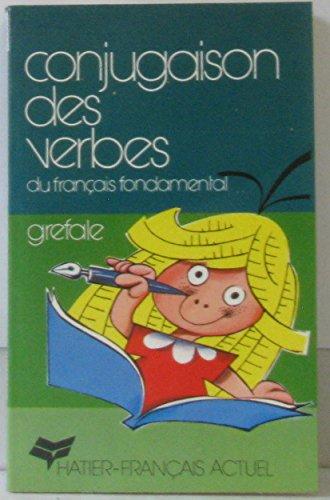 Conjugaison des Verbes du Francais Fondamental - 1er Degre par Grefale