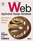 Web Application Design Handbook: Best Practices for Web-Based Software (Morgan Kaufmann Series in Interactive Technologies)