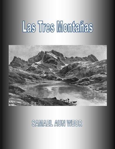 Las Tres Montañas  ( Comentado ) por Samael Aun Weor