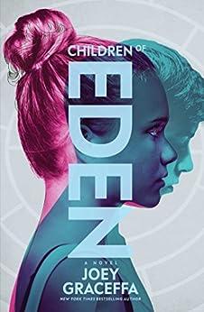 Children of Eden: A Novel by [Graceffa, Joey]