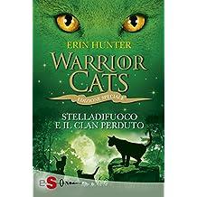 WARRIOR CATS 8. Stelladifuoco e il clan perduto