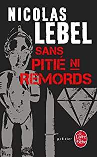 Sans pitié, ni remords par Nicolas Lebel