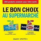 Le Bon Choix au supermarché (MANGEZ CECI)
