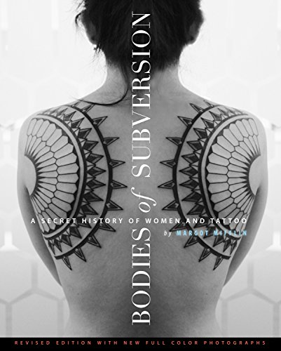 Bodies of Subversion: A Secret History of Women and Tattoo, Third Edition par Margot Mifflin