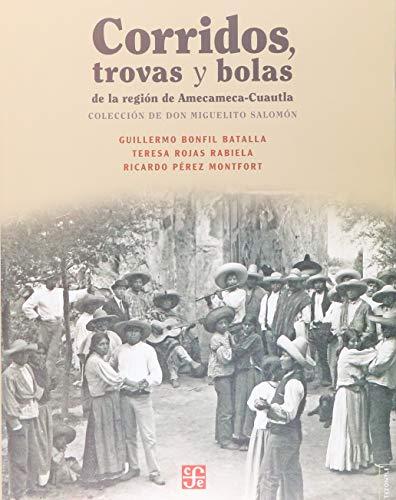 CORRIDOS,TROVAS Y BOLAS (Tezontle) por TERESA ROJAS RABIELA GUILLERMO BONFIL BATALLA