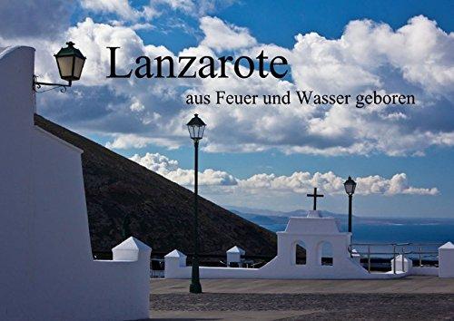 Lanzarote - aus Feuer und Wasser geboren (Posterbuch DIN A4 quer): Eine fotografische Reise zum schwarzen Juwel der Kanarischen Inseln (Posterbuch, 14 ... [Taschenbuch] [Aug 17, 2013] Ergler, Anja