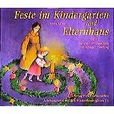 Feste im Kindergarten und Elternhaus, Tl.1, Advent, Weihnachten, Drei Könige, Fasching (Arbeitsmaterial aus den Waldorfkindergärten)