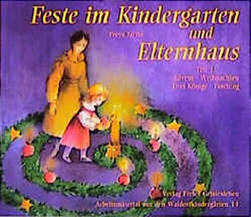 Feste im Kindergarten und Elternhaus, Tl.1, Advent, Weihnachten, Drei Könige, Fasching (Arbeitsmaterial aus den Waldorfkindergärten) (Im Freien Weihnachten-lichter)