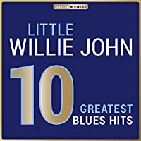 Masterpieces Presents Little Willie John: 10 Greatest Blues Hits