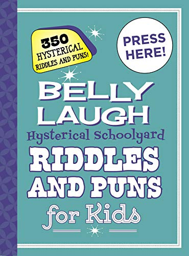 Belly Laugh Hysterical Schoolyard Riddles and Puns for Kids: 350 Hilarious Riddles and Puns! (English Edition)