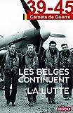 Les belges continuent la lutte