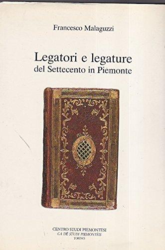 Legatori e legature del Settecento in Piemonte, usato usato  Spedito ovunque in Italia