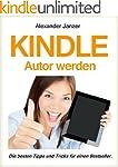 Kindle Autor werden: Die besten Tipps...